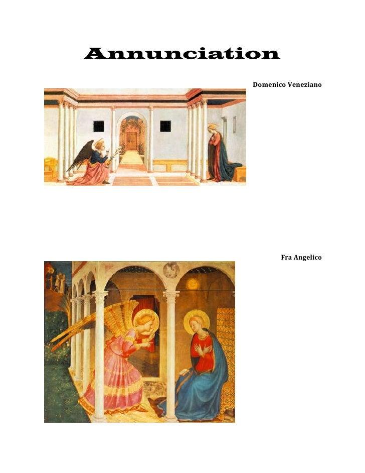 Annunciation<br />Domenico Veneziano<br />Fra Angelico<br />Fra Angelico<br />Fra Angelico<br />Fra Filippo Lippi<br />Pie...