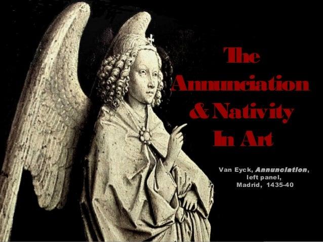 TheAnnunciation&NativityIn ArtVan Eyck, Annunciation,left panel,Madrid, 1435-40
