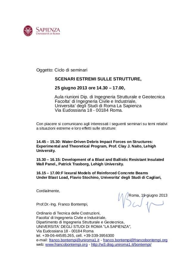 Oggetto: Ciclo di seminariSCENARI ESTREMI SULLE STRUTTURE,25 giugno 2013 ore 14.30 – 17.00,Aula riunioni Dip. di Ingegneri...