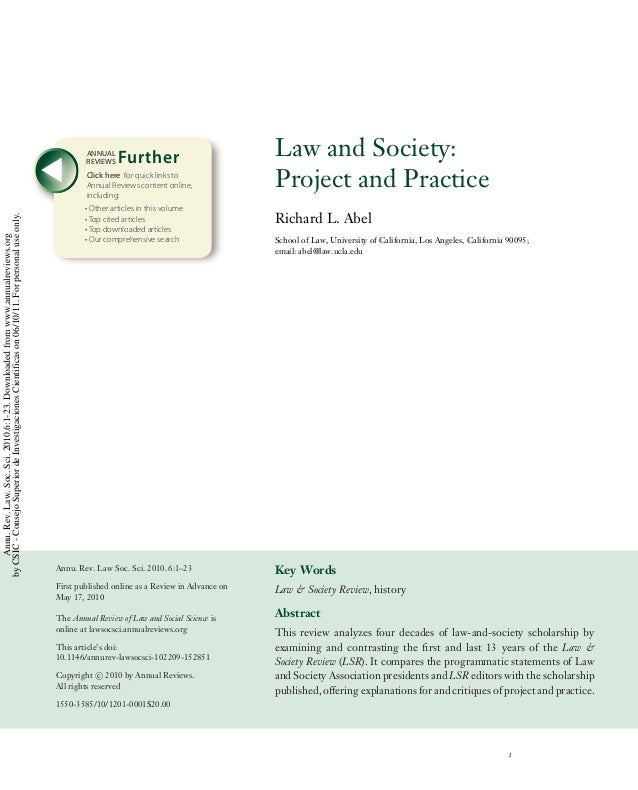 LS06CH01-Abel ARI 4 October 2010 14:58 Law and Society: Project and Practice Richard L. Abel School of Law, University of ...