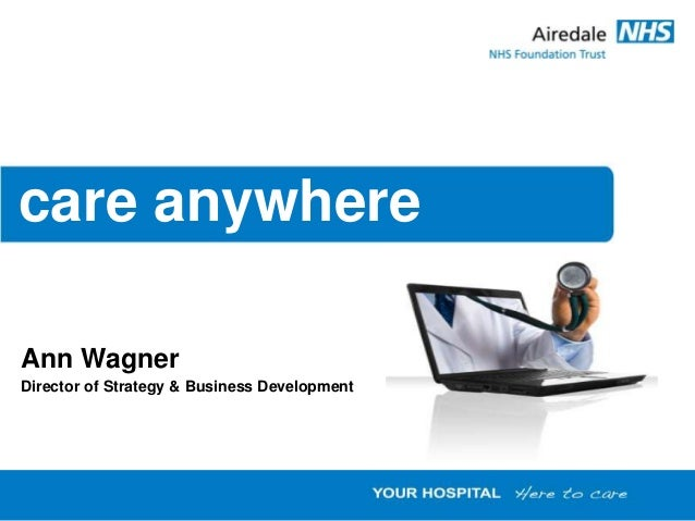 care anywhere Ann Wagner Director of Strategy & Business Development