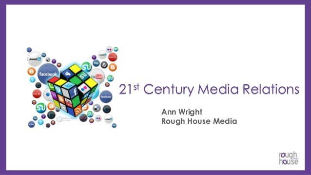 21st Century Media Relations Ann Wright Rough House Media
