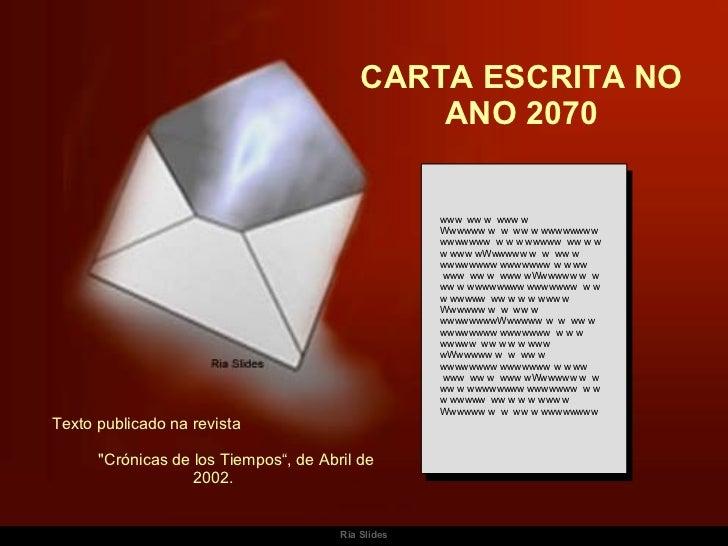 Ria Slides CARTA ESCRITA NO ANO 2070 www  ww w  www w Wwwwww w  w  ww w wwwwwwww wwwwwww  w w w wwwww  ww w w w www wWwwww...