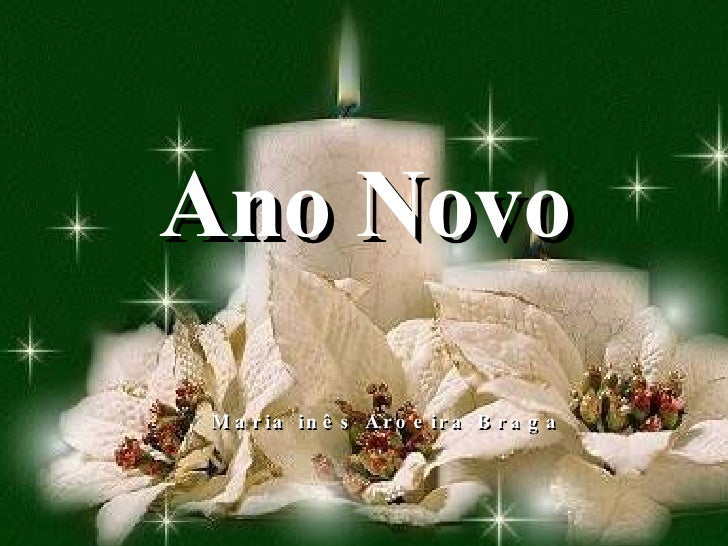 Ano Novo  Maria inês Aroeira Braga
