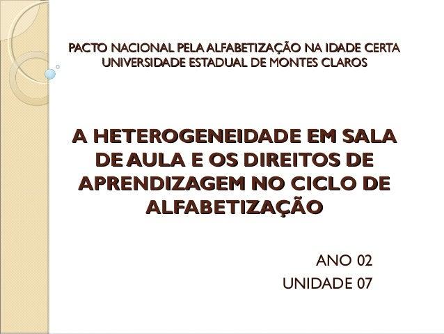 PACTO NACIONAL PELA ALFABETIZAÇÃO NA IDADE CERTAPACTO NACIONAL PELA ALFABETIZAÇÃO NA IDADE CERTA UNIVERSIDADE ESTADUAL DE ...