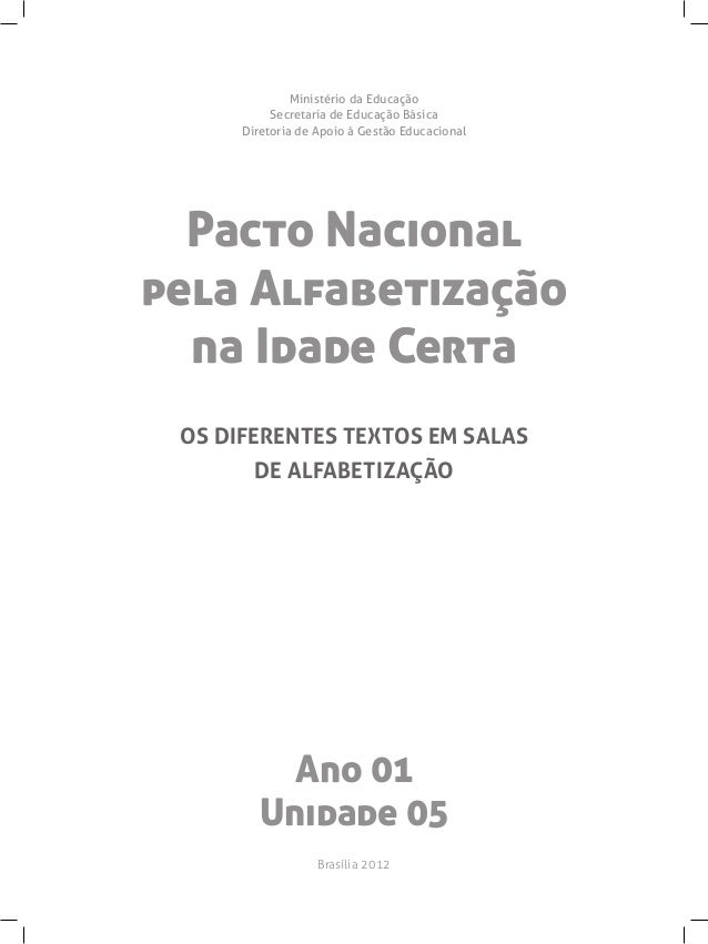 Pacto Nacional pela Alfabetização na Idade Certa Ministério da Educação Secretaria de Educação Básica Diretoria de Apoio à...