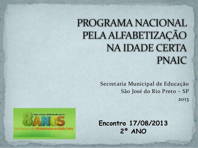 Secretaria Municipal de Educação São José do Rio Preto – SP 2013 Encontro 17/08/2013 2º ANO