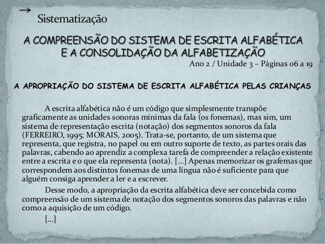 [...] Ao defendermos uma concepção de alfabetização em uma perspectiva de letramento, compreendemos, assim como Soares (19...