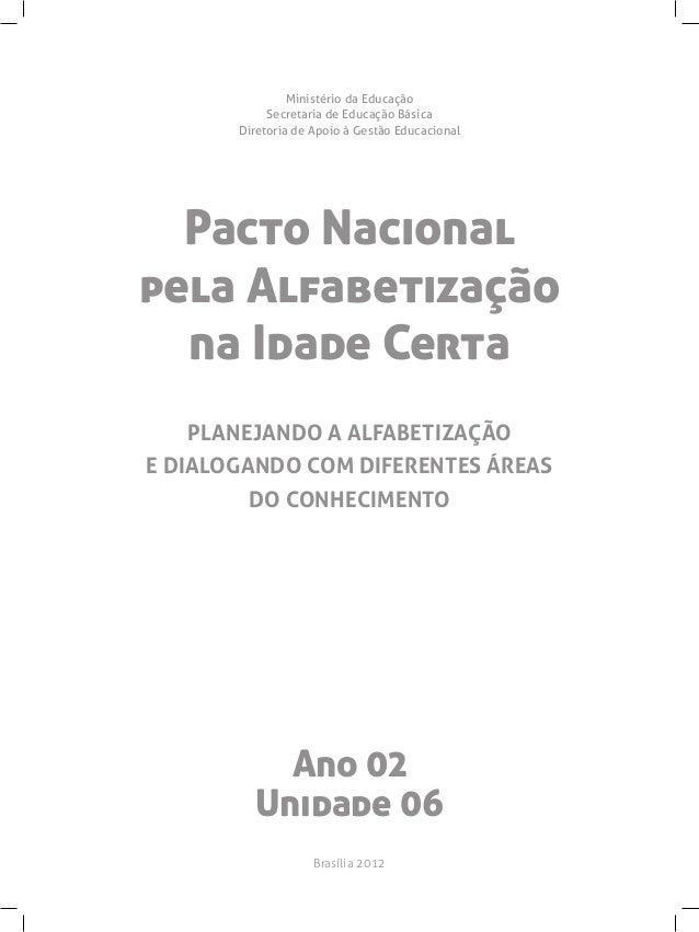 Pacto Nacionalpela Alfabetizaçãona Idade CertaMinistério da EducaçãoSecretaria de Educação BásicaDiretoria de Apoio à Gest...