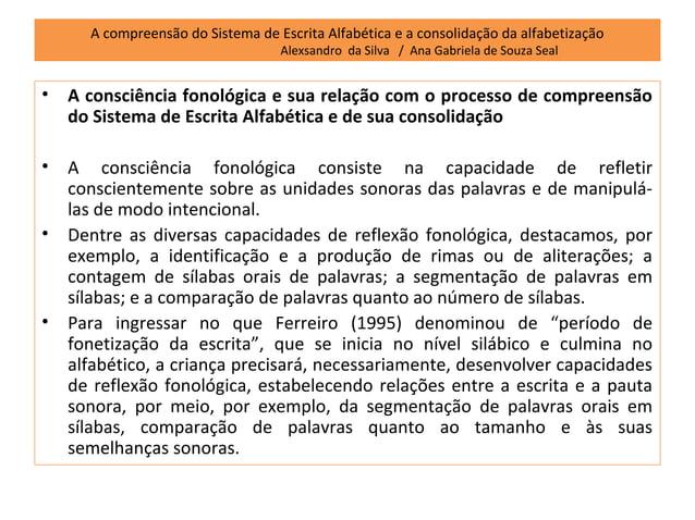 A compreensão do Sistema de Escrita Alfabética e a consolidação da alfabetização                                   Alexsan...