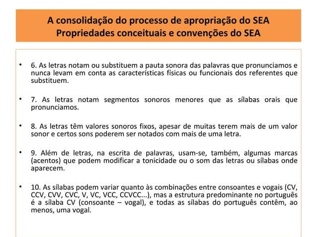 A consolidação do processo de apropriação do SEA          Propriedades conceituais e convenções do SEA•   6. As letras not...