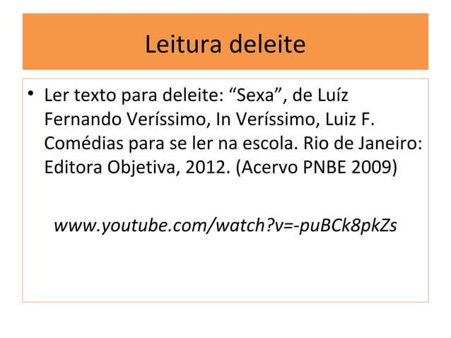 """Leitura deleite• Ler texto para deleite: """"Sexa"""", de Luíz  Fernando Veríssimo, In Veríssimo, Luiz F.  Comédias para se ler ..."""
