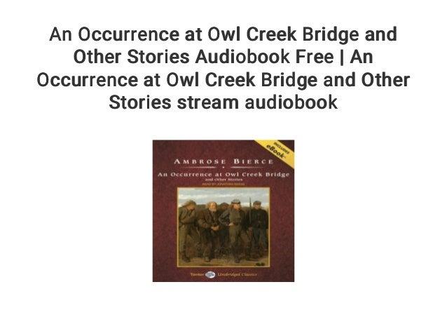 an occurrence at owl creek bridge audio free