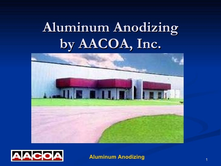 Aluminum Anodizing by AACOA, Inc.