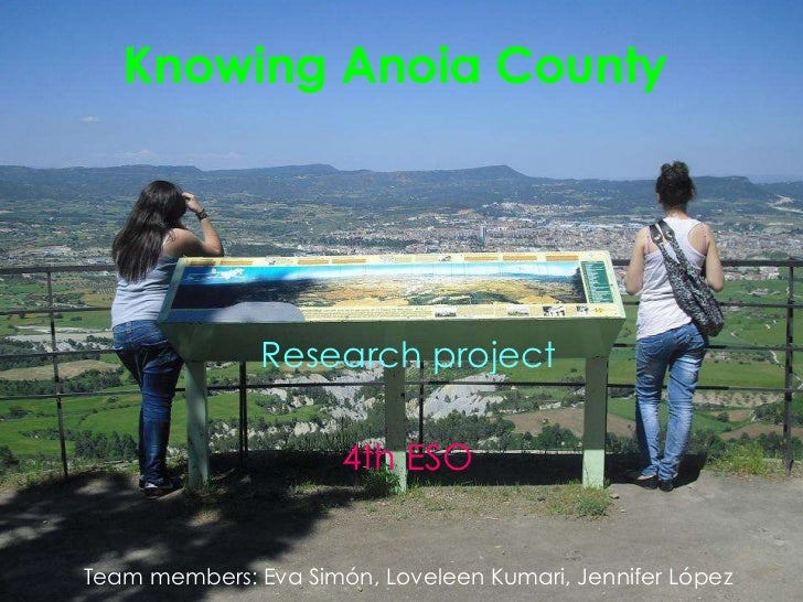 KnowingAnoia County<br />Research project<br />4th ESO<br />Team members: Eva Simón, Loveleen Kumari, Jennifer López<br />