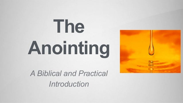 The Anointing A Biblical and Practical Introduction