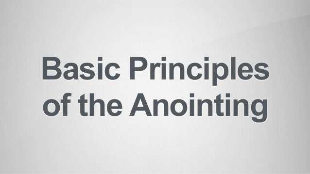 Basic Principles of the Anointing