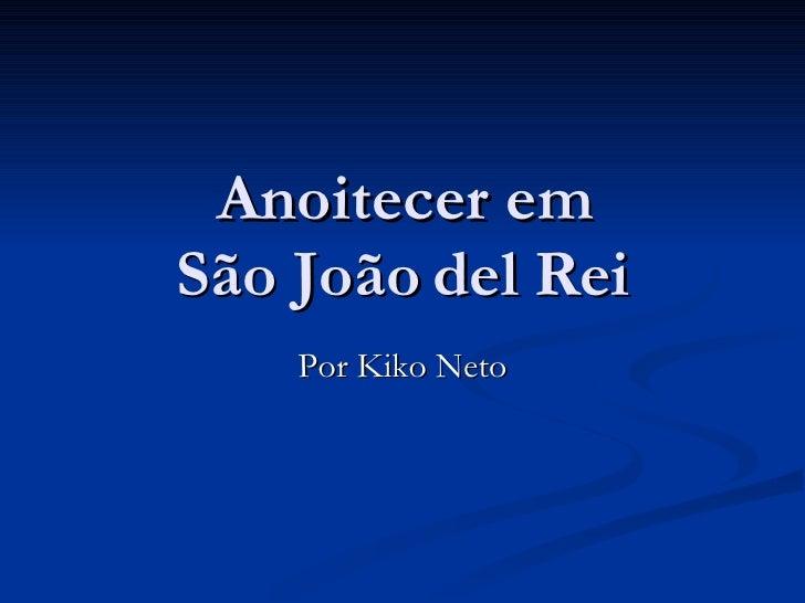 Anoitecer em São João del Rei Por Kiko Neto
