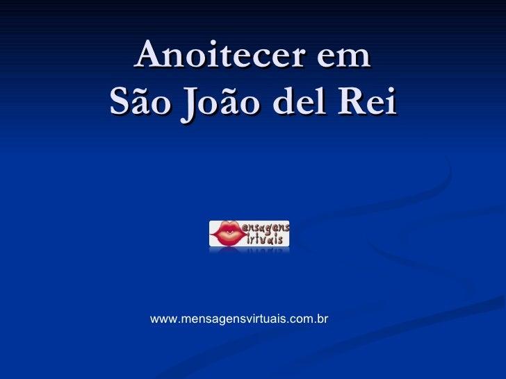 Anoitecer em São João del Rei www.mensagensvirtuais.com.br