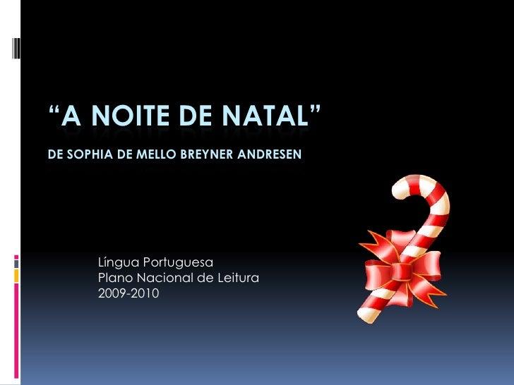 """""""A NOITE DE NATAL"""" DE SOPHIA DE MELLO BREYNER ANDRESEN           Língua Portuguesa       Plano Nacional de Leitura       2..."""