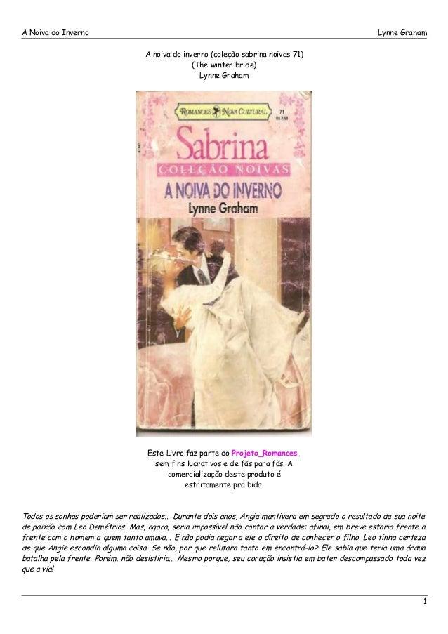 A Noiva do Inverno Lynne Graham  A noiva do inverno (coleção sabrina noivas 71)  (The winter bride)  Lynne Graham  Este Li...
