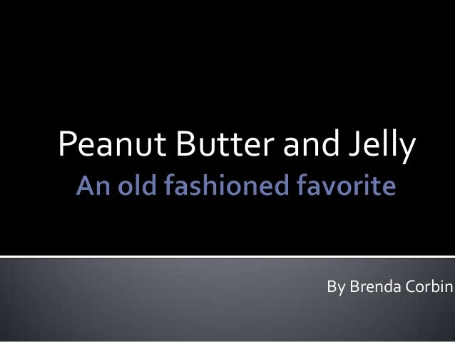 Peanut Butter and Jelly By Brenda Corbin