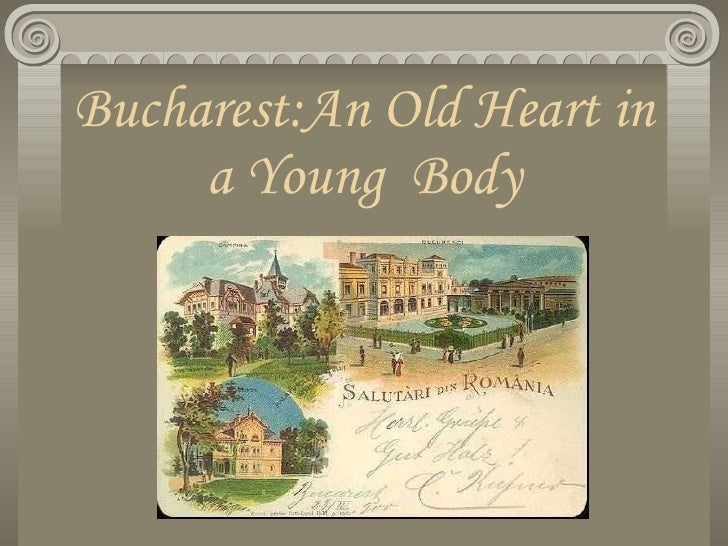 Bucharest:An Old Heart in a Young  Body