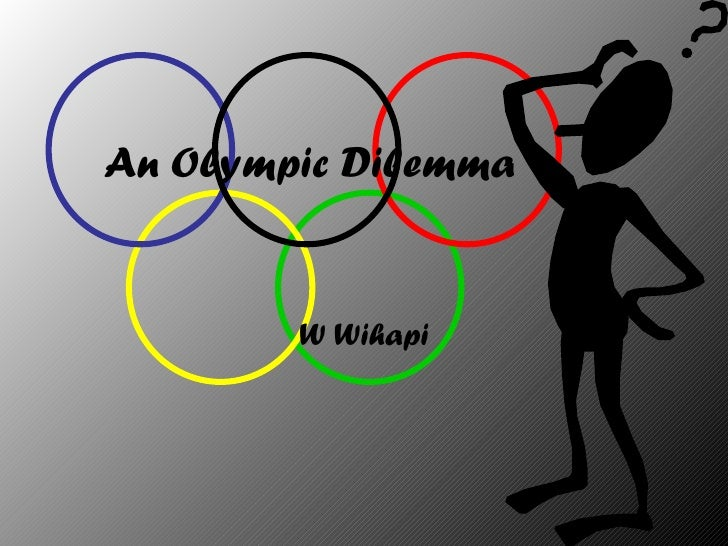 An Olympic Dilemma        W Wihapi