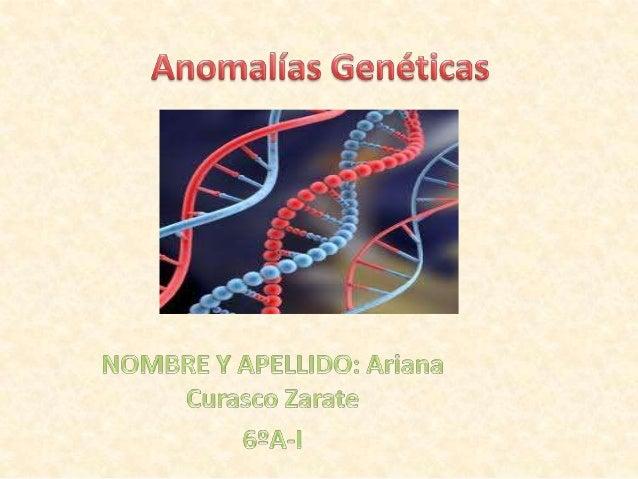 •  1-anomalías estructurales: existen dos tipos: a)la duplicación: ocurre cuando hay material cromosómico adicional. una p...