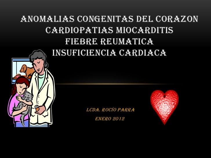 ANOMALIAS CONGENITAS DEL CORAZON    CARDIOPATIAS MIOCARDITIS        FIEBRE REUMATICA     INSUFICIENCIA CARDIACA           ...