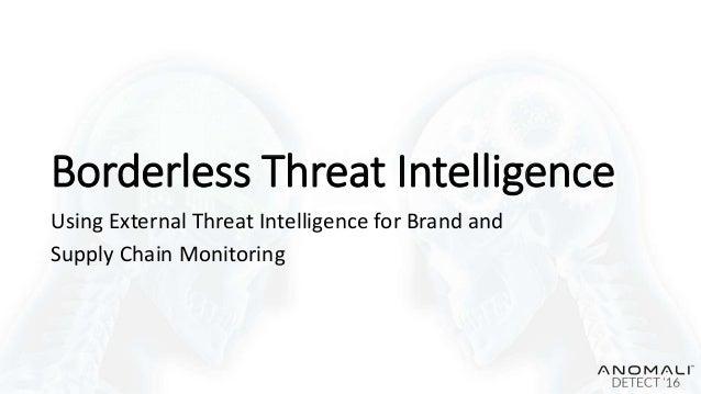 Borderless Threat Intelligence Using External Threat Intelligence for Brand and Supply Chain Monitoring