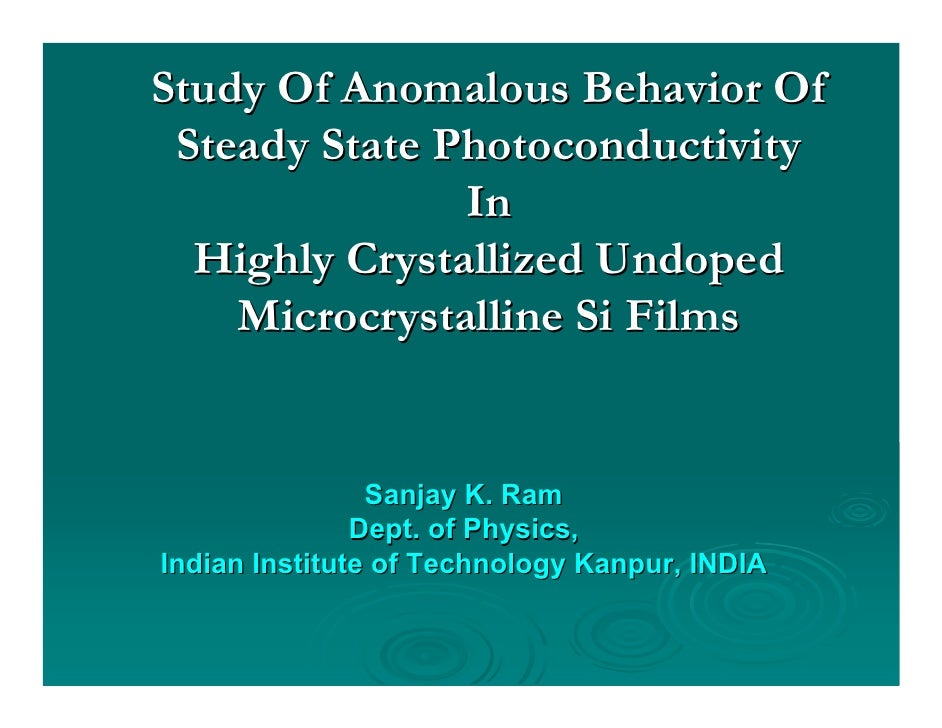 Study Of Anomalous Behavior Of  Steady State Photoconductivity                In   Highly Crystallized Undoped     Microcr...