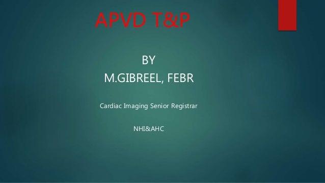 APVD T&P BY M.GIBREEL, FEBR Cardiac Imaging Senior Registrar NHI&AHC