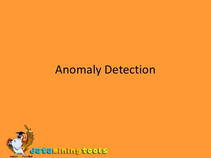 Anomaly Detection<br />
