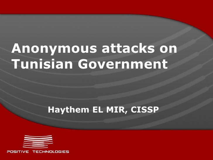 Anonymous attacks onTunisian Government    Haythem EL MIR, CISSP