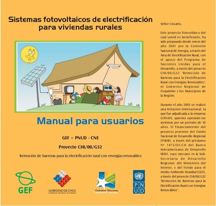 Sistemas fotovoltaicos de electrificación                                       Señor Usuario,       para viviendas rurale...