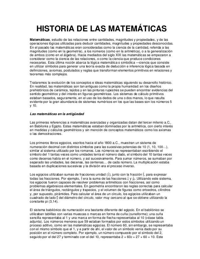 HISTORIA DE LAS MATEMÁTICASMatemáticas, estudio de las relaciones entre cantidades, magnitudes y propiedades, y de lasoper...