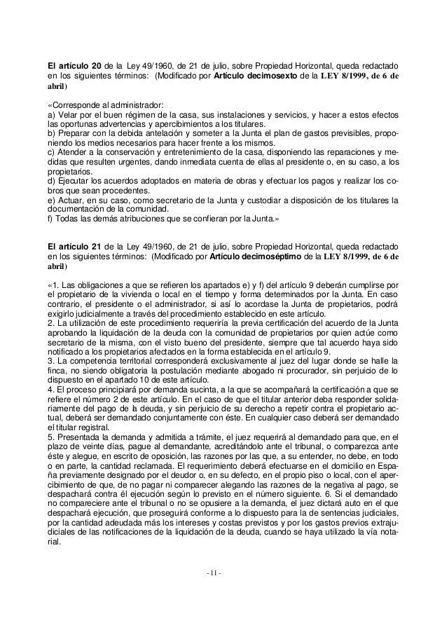 El artículo 20 de la Ley 49/1960, de 21 de julio, sobre Propiedad Horizontal, queda redactadoen los siguientes términos: (...
