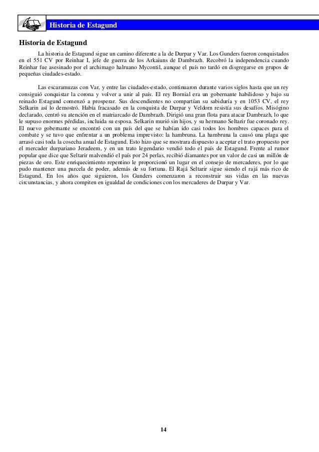 Historia de EstagundHistoria de Estagund        La historia de Estagund sigue un camino diferente a la de Durpar y Var. Lo...