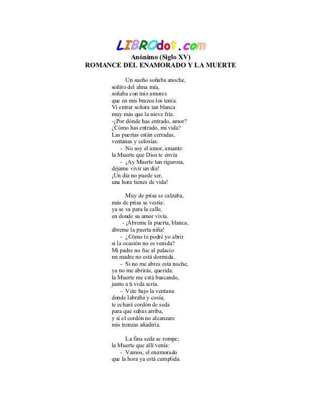 LIBROdot.com          Anónimo (Siglo XV)ROMANCE DEL ENAMORADO Y LA MUERTE           Un sueño soñaba anoche,     soñito del...