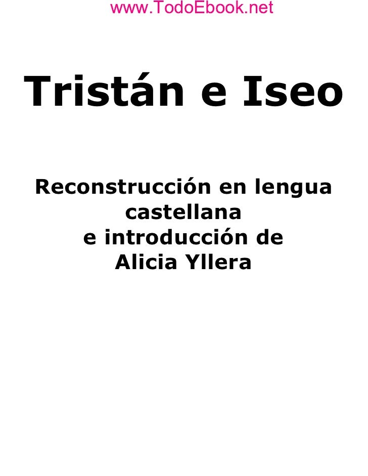 www.TodoEbook.net      www.TodoEbook.netTristán e IseoReconstrucción en lengua       castellana   e introducción de      A...