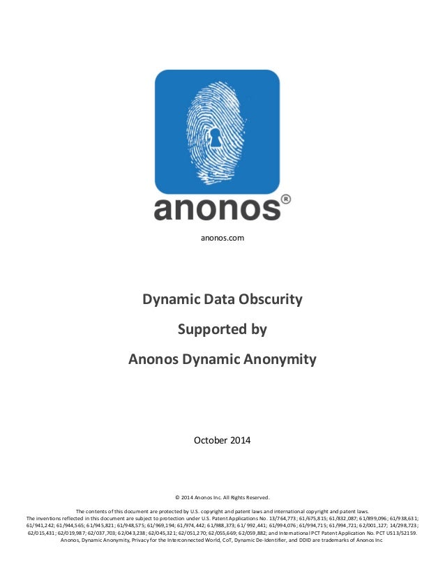 anonos.com  Dynamic  Data  Obscurity  Supported  by  Anonos  Dynamic  Anonymity  October  2014  ©  2014  Anonos  Inc.  All...