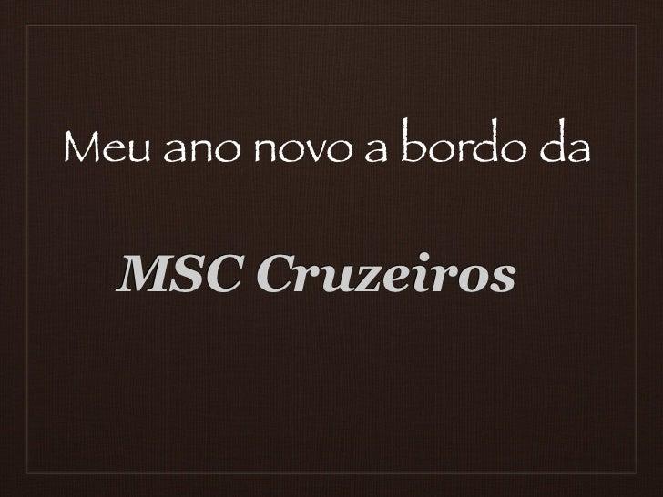 Meu ano novo a bordo da  MSC Cruzeiros
