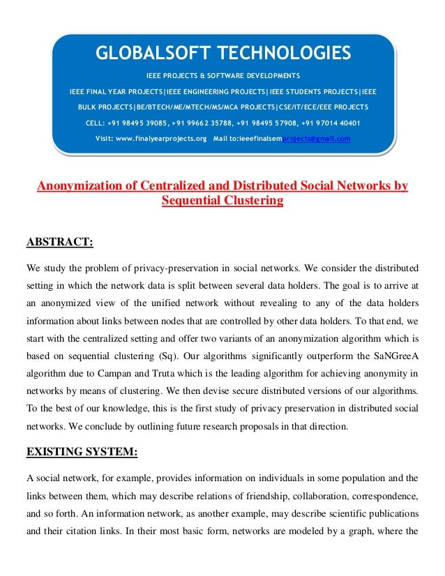 Anonymization of Centralized and Distributed Social Networks by Sequential Clustering ABSTRACT: We study the problem of pr...
