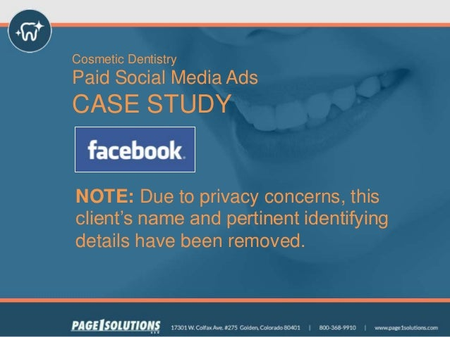 Cosmetic Dentistry Paid Social Media Ads CASE STUDY NOTE: Due to privacy concerns, this client's name and pertinent identi...