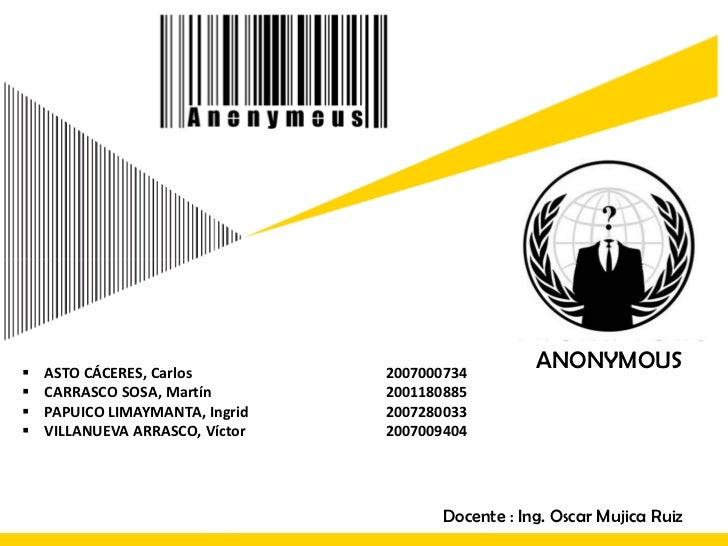 ANONYMOUS<br /><ul><li>ASTO CÁCERES, Carlos2007000734