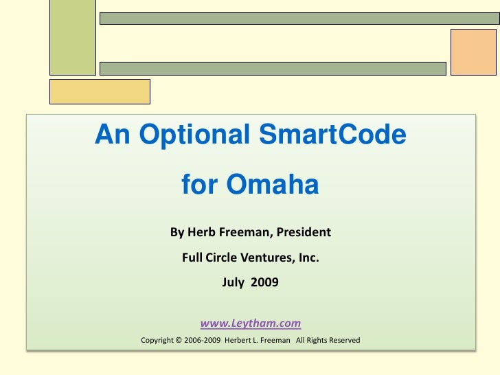 An Optional SmartCode <br />for Omaha<br />By Herb Freeman, President<br />Full Circle Ventures, Inc.<br />July  2009<br /...