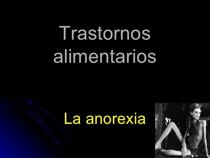 Trastornos alimentarios La anorexia