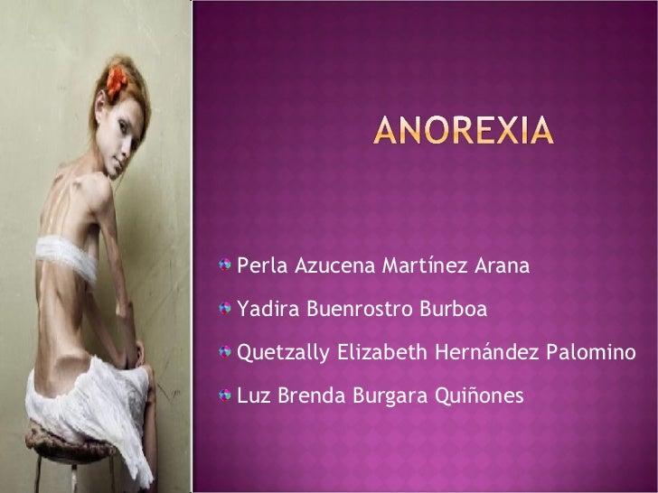 <ul><li>Perla Azucena Martínez Arana </li></ul><ul><li>Yadira Buenrostro Burboa </li></ul><ul><li>Quetzally Elizabeth Hern...