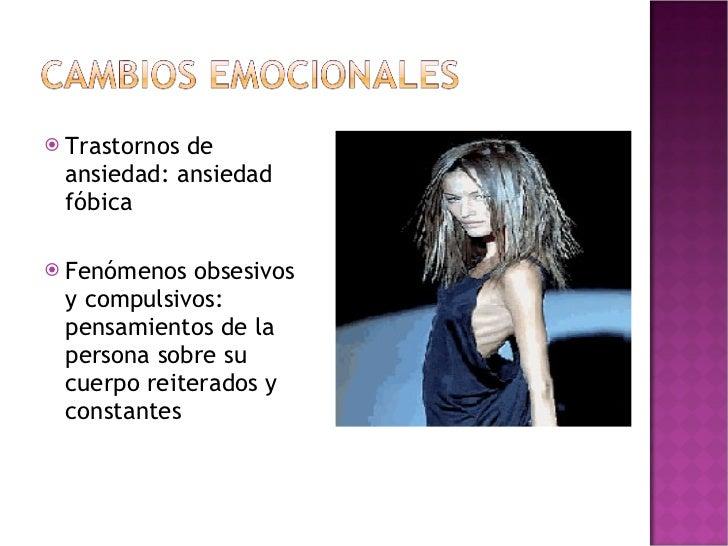 <ul><li>Trastornos de ansiedad: ansiedad fóbica </li></ul><ul><li>Fenómenos obsesivos y compulsivos: pensamientos de la pe...